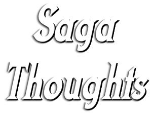 saga thoughts logo 3 27 14 300x223 Saga Thoughts For May 8th, 2014